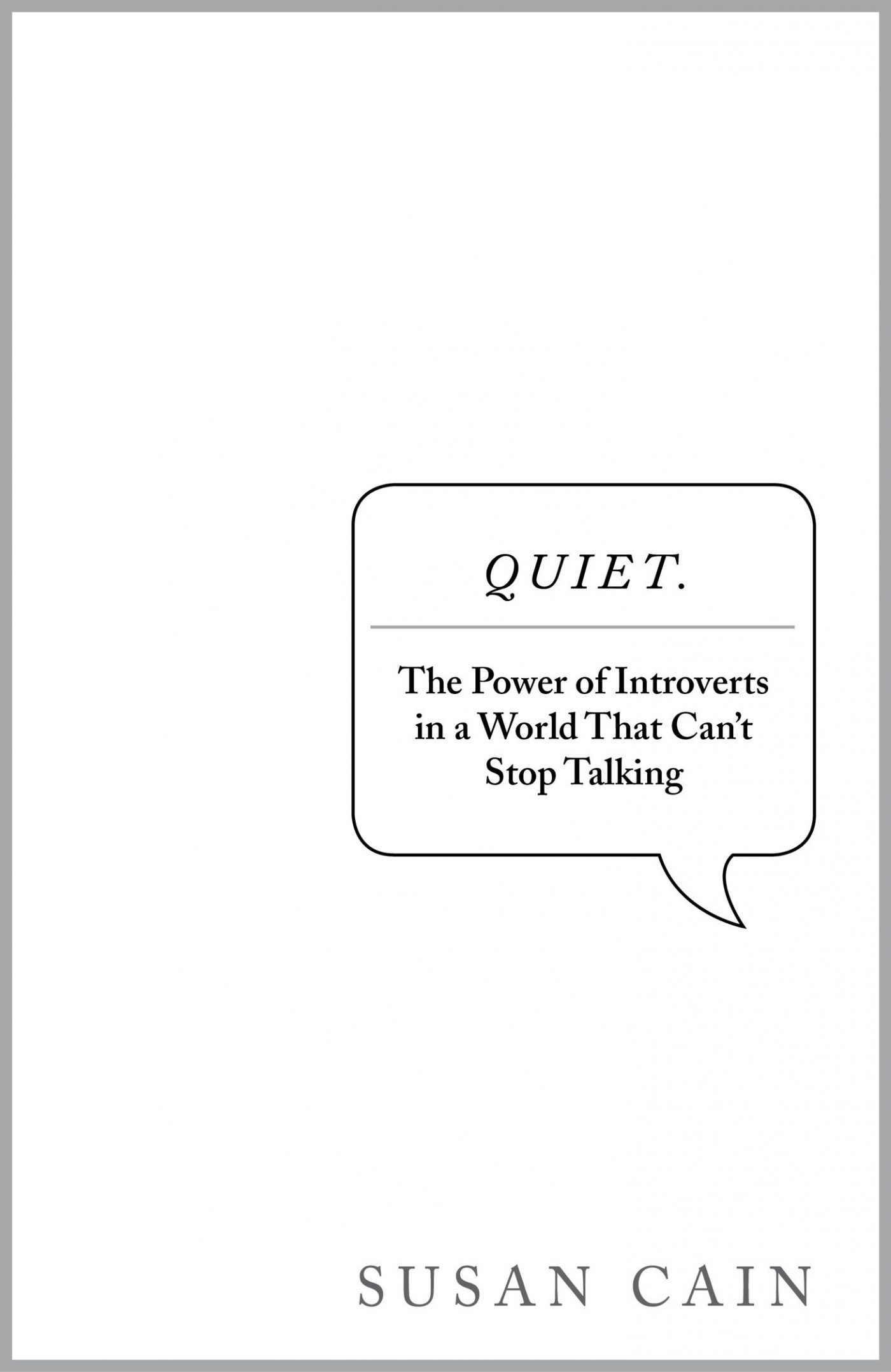 The lure of introversion: QUIET by Susan Cain